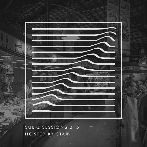 Sub-Z Sessions 015 - Stain