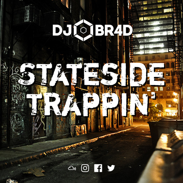 Stateside Trappin' - US Trap / Rap Mix