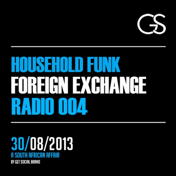 Foreign Exchange Radio 004 Household Funk By Get Social Brand Mixcloud