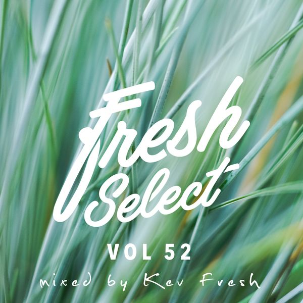 Fresh Select Vol 52 Feat NEW Kendrick Lamar| Anderson Paak | Jordan Rakei | Sampology + more!