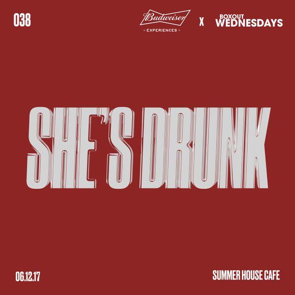 Budweiser x BW038.2 - She's Drunk