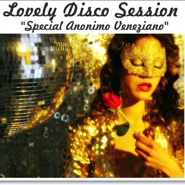 °°°°Lovely Disco Session 10 (Special ''Anonimo Veneziano'')°°°°