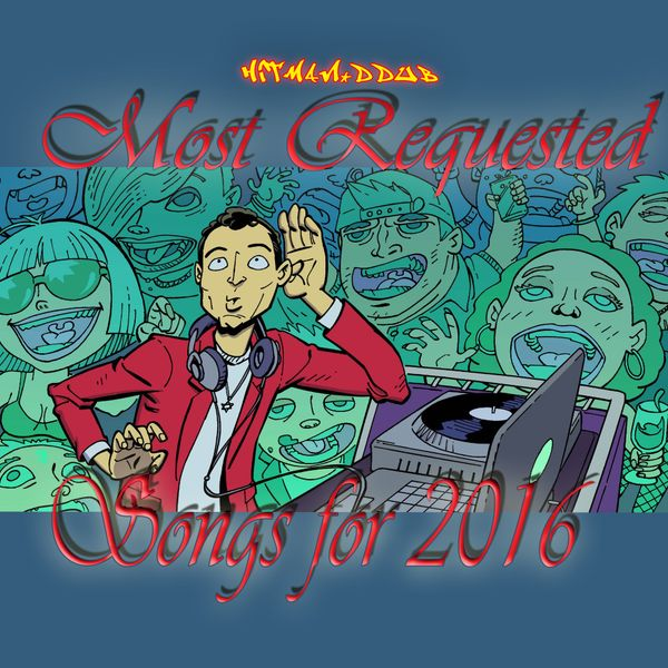 Most Requested Songs for 2016 Mixcloud Art Work