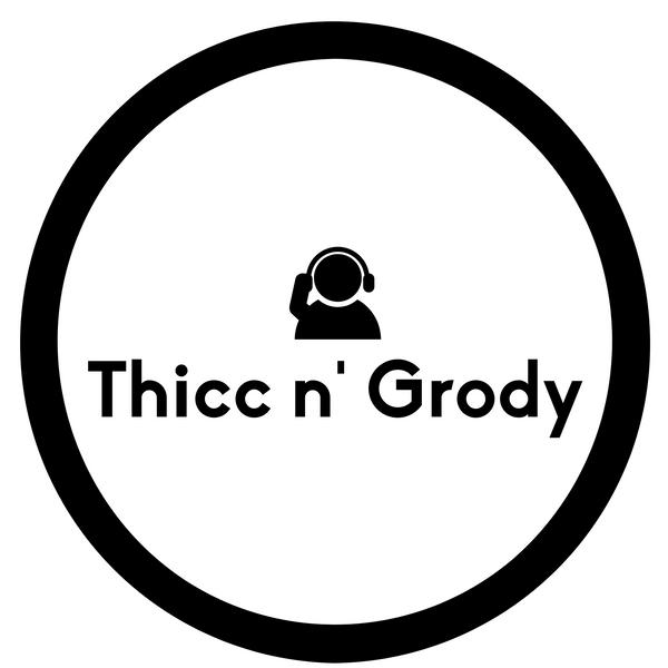 Thicc_n_Grody
