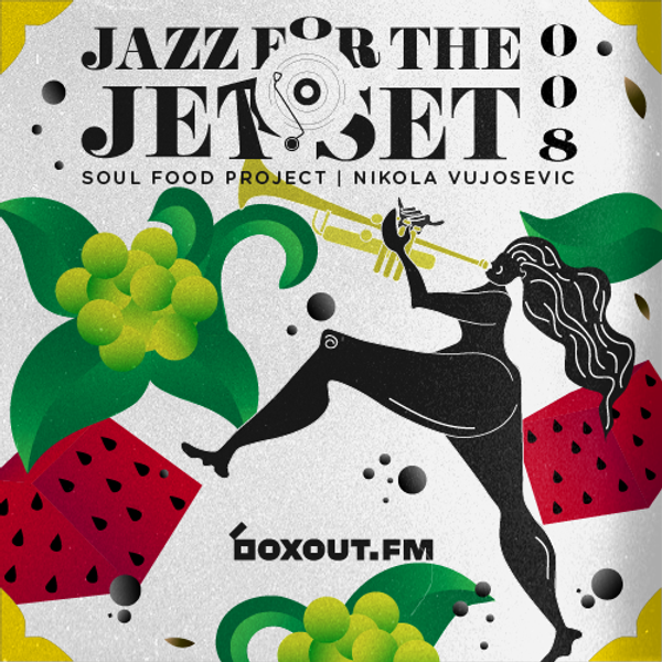 Jazz for the Jet Set 008 - SoulFood Project
