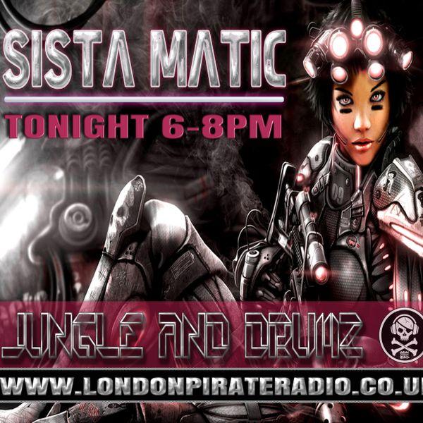 Sista-Matic - Jungle n Drumz / Darkside - London Pirate Radio - 20/08/16