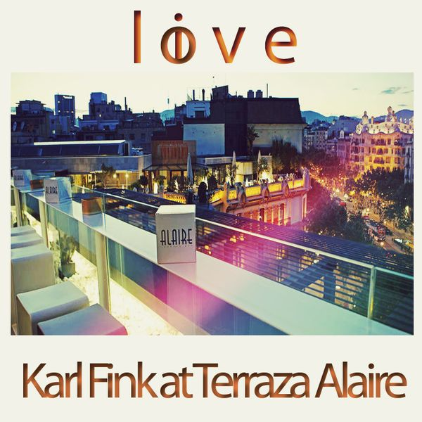Karl Fink Live Love At Terraza Alaire By Karl Fink
