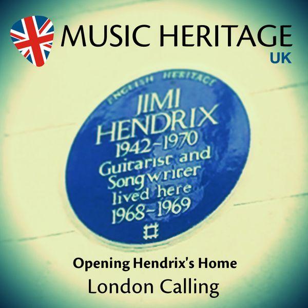 LONDON CALLING - Opening Hendrix's Home