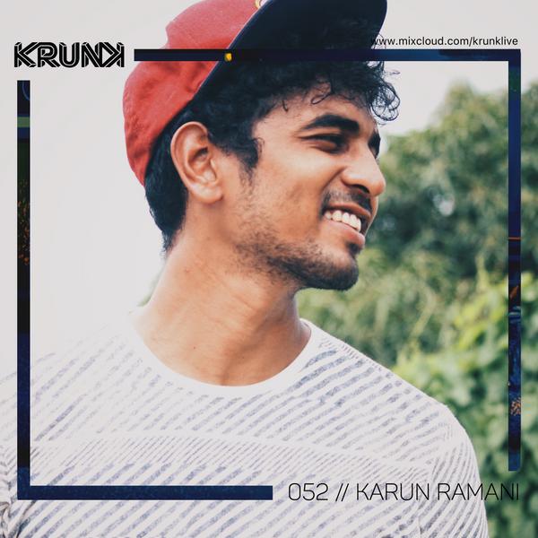 KRUNK Guest Mix 052 :: Karun Ramani