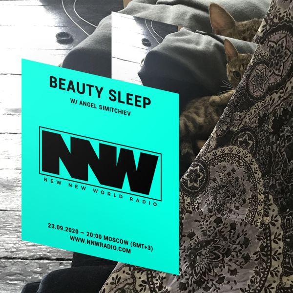 Beauty Sleep w/ Angel Simitchiev - 23rd September 2020