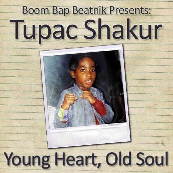 2Pac - Young Heart, Old Soul (2007) by Boom Bap Beatnik | Mixcloud