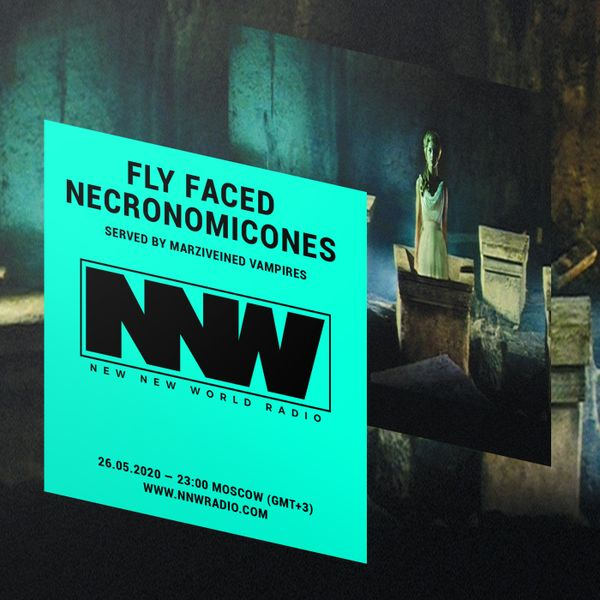 Fly Faced Necronomicones Served by Marziveined Vampires - 26th May 2020