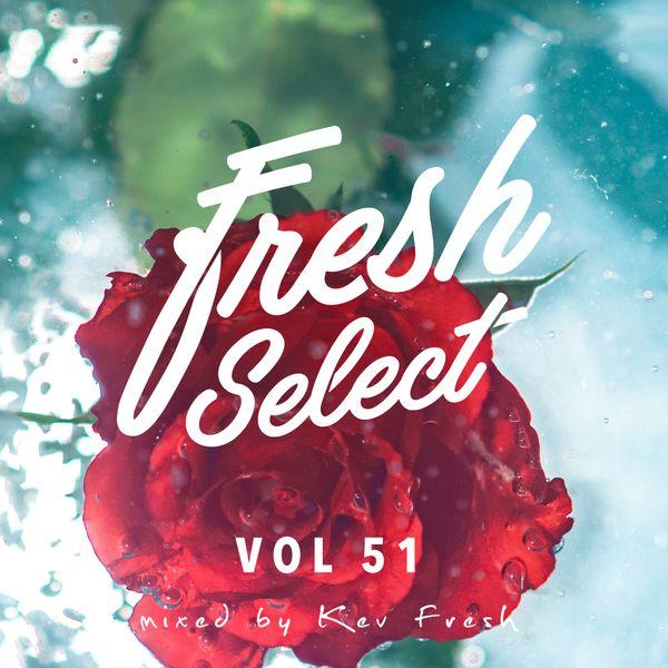 Fresh Select Vol 51 Feat HNNY | Prins Thomas |Al Dobson Jr. | Moodymann | Jazzanova | Lorca + more!