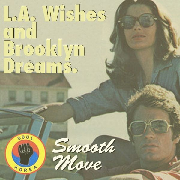 LA Wishes and Brooklyn Dreams by Soul Korea   Mixcloud