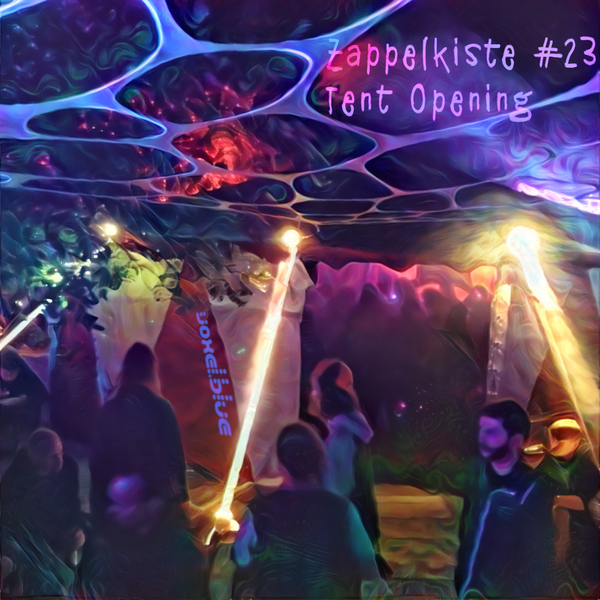 Zappelkiste #23 - Tent Opening 06.10.2018