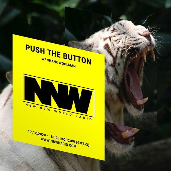 Push The Button w/ Shane Woolman - 17th December 2020