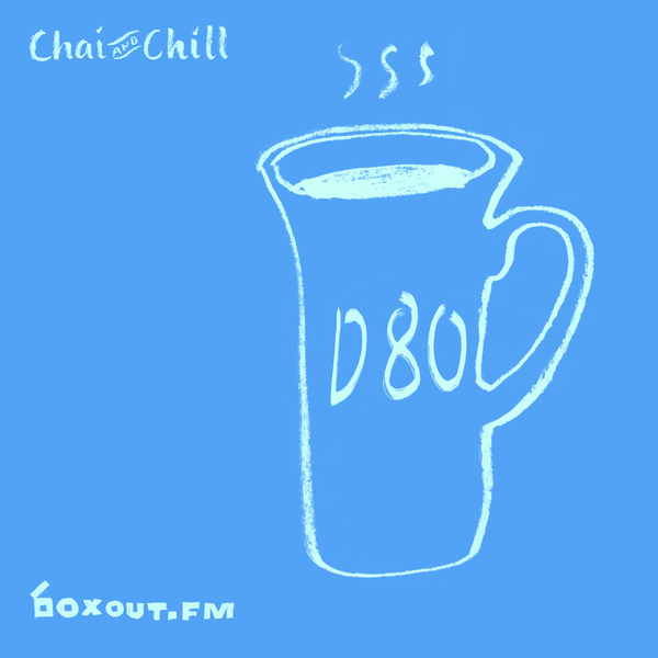 Chai and Chill 035 - D80