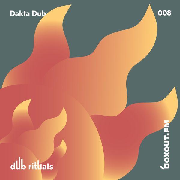 Dub Rituals 008 - Dakta Dub