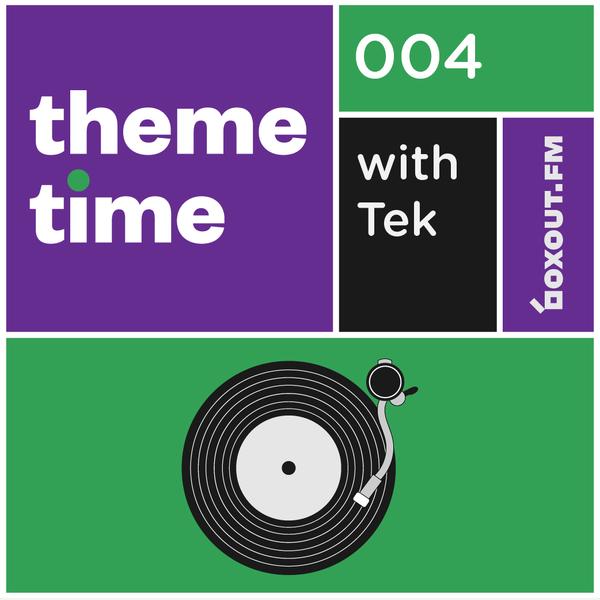 Theme Time 004 : Sonic Dissonance - Tek