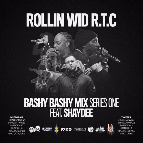 ROLLIN WID RTC Bashy Bashy Mix Series Pt1 featuring Shaydee