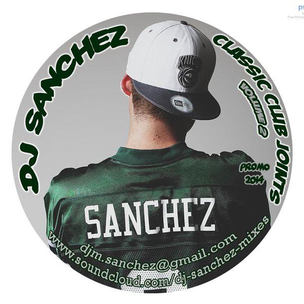 14783bf7bb3c0 DJ Sanchez - Classic Club Joints Vol.2 by DJ Sanchez