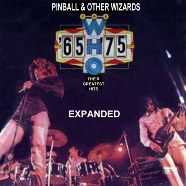 The Who - Pinball & Other Wizards '65 to '75 [1975] Re-imagined & Expanded