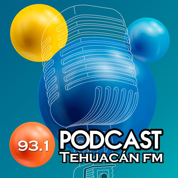 podcastTehuacanfm