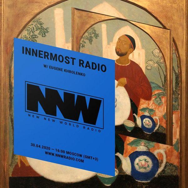 Innermost Radio w/ Eugene Khrolenko - 30th April 2020