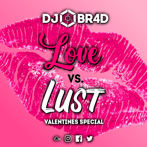 Love vs. Lust - RnB Mix (Valentines Special)