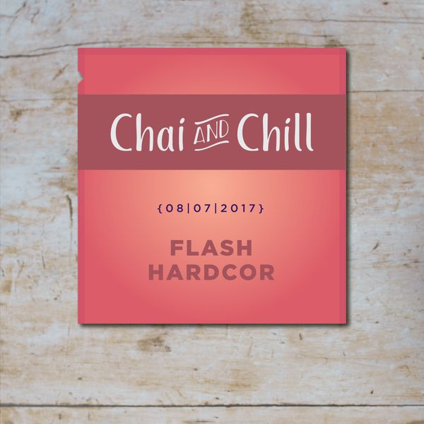 Chai and Chill 007 - Flash Hardcor