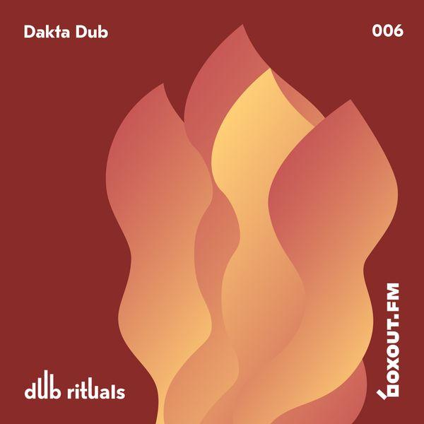 Dub Rituals 006 - Dakta Dub