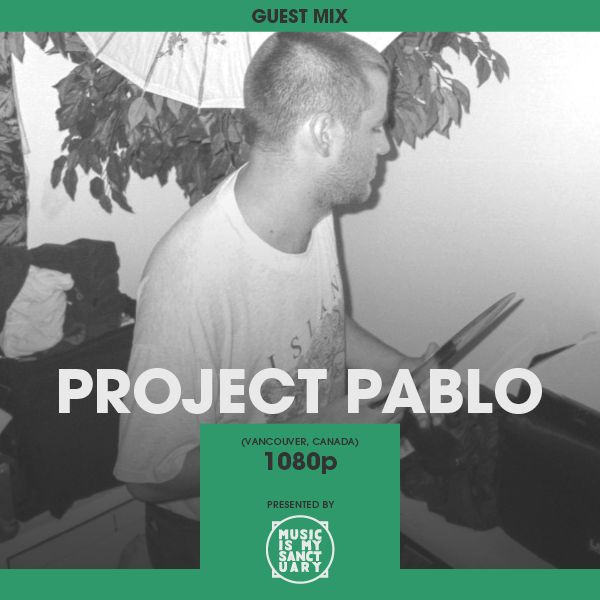 MIMS Guest Mix: PROJECT PABLO (1080p Collection, Canada) by