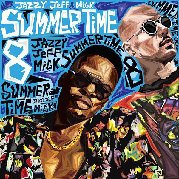 DJ Jazzy Jeff & MICK: Summertime Vol. 8