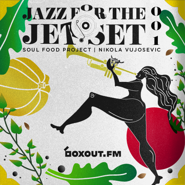 Jazz for the Jet Set 001 - SoulFood Project
