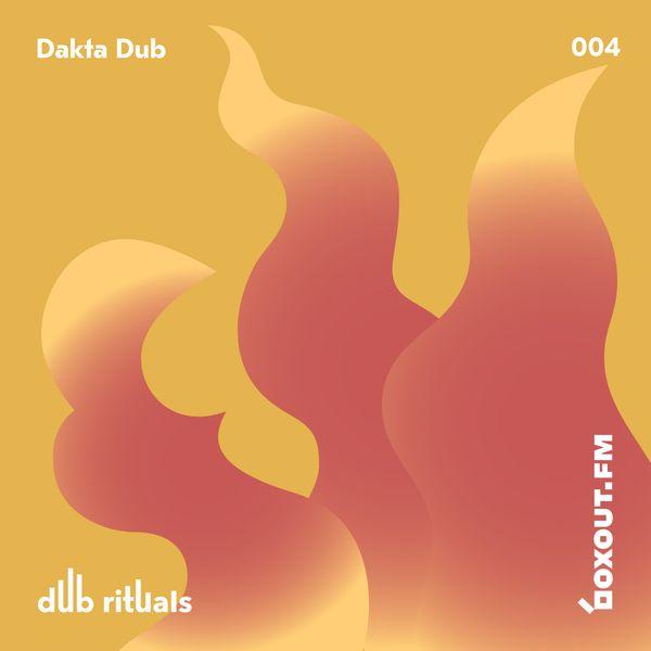 Dub Rituals 004 - Dakta Dub