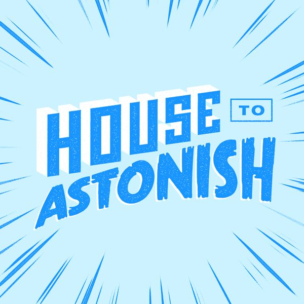 housetoastonish