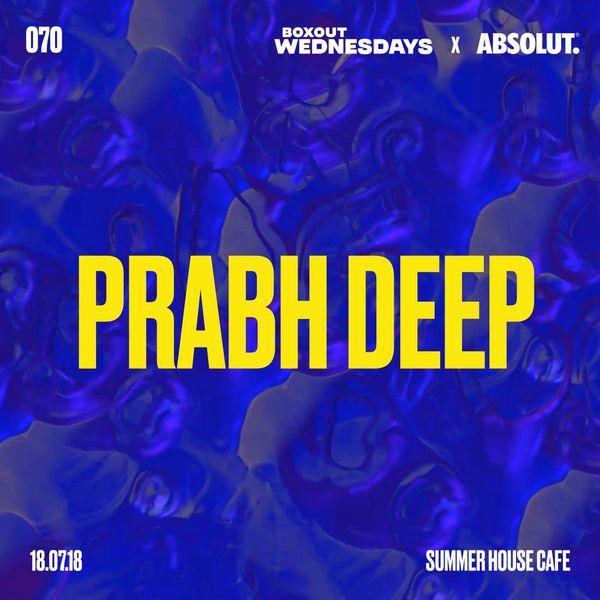 BW070.3 x Absolut - Prabh Deep (Live)