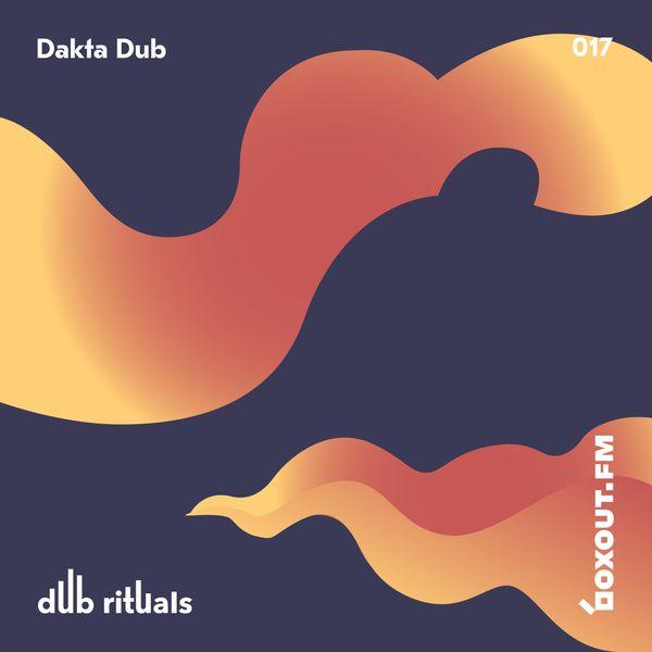 Dub Rituals 017 - Dakta Dub