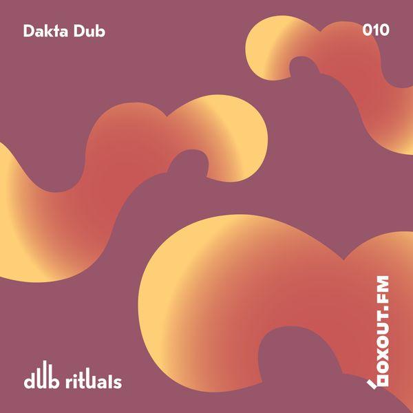 Dub Rituals 010 - Dakta Dub