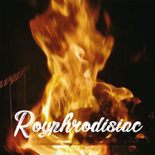 Royphrodisiac 002 - Makin' Bacon