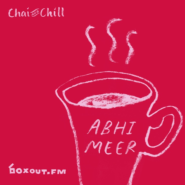 Chai and Chill 022 - Abhi Meer