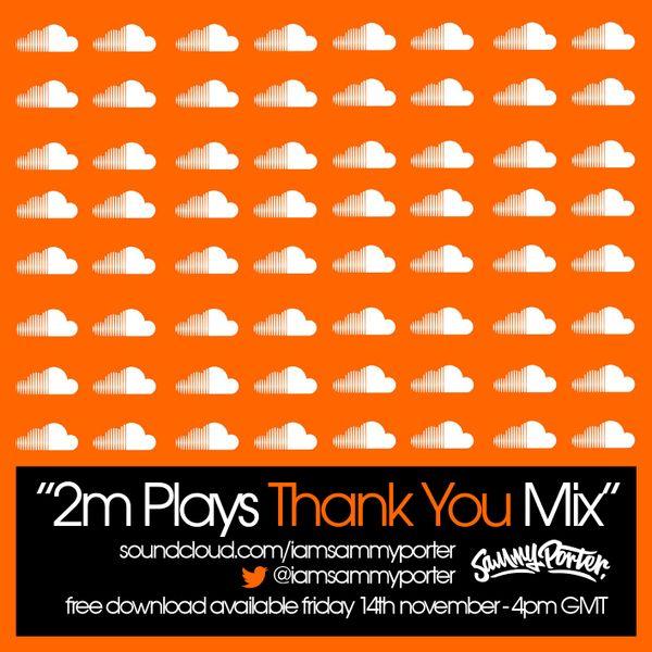 Sammy Porter - 2M Soundcloud Plays Thank You Mix (November