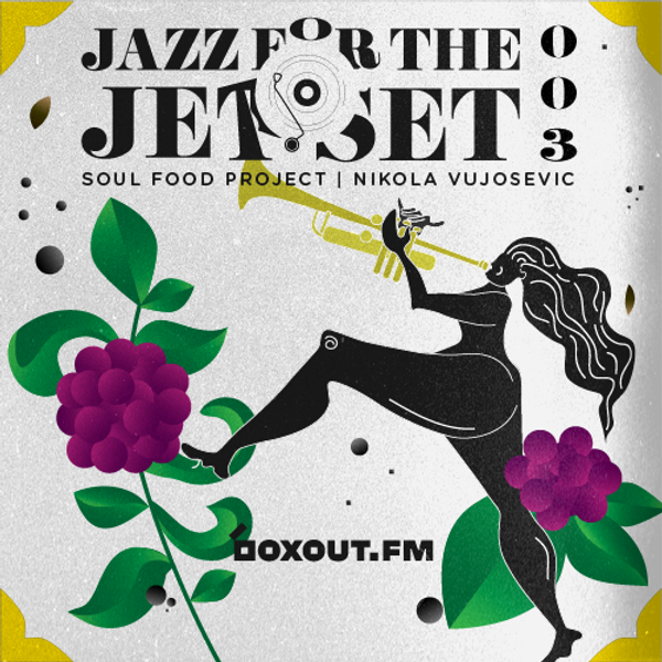 Jazz for the Jet Set 003 - SoulFood Project