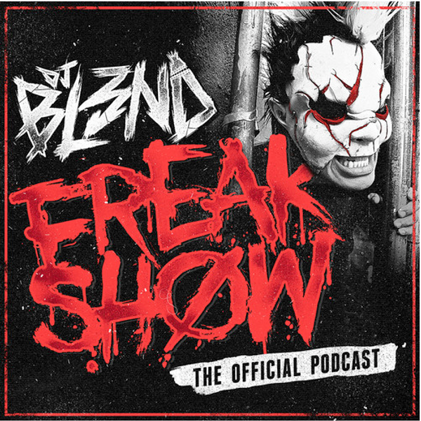 freak show podcast vol 4 - dj bl3nd