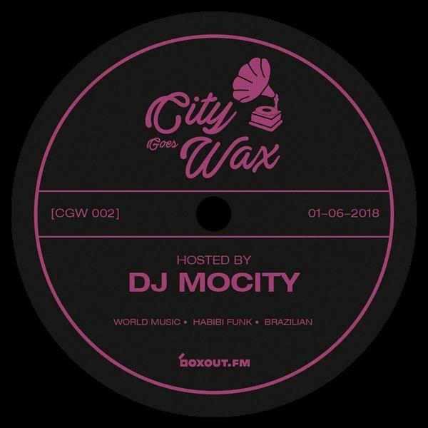 City Goes Wax 002 - DJ MoCity