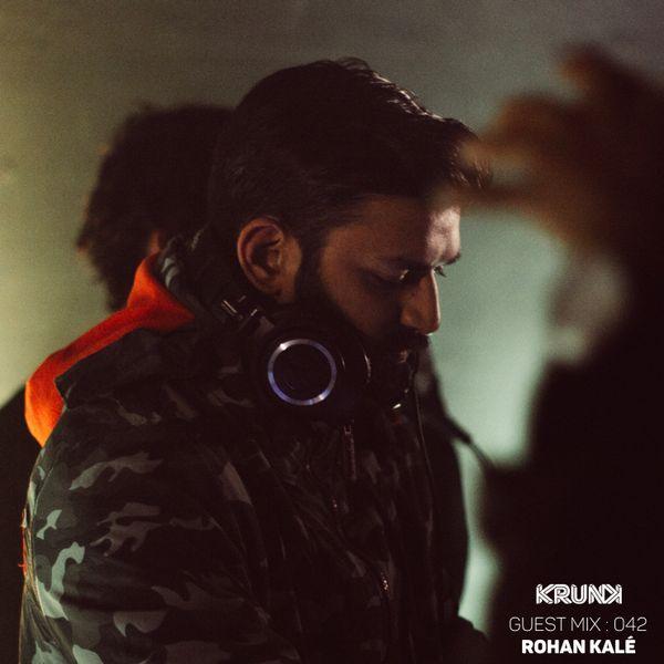 KRUNK Guest Mix 042 :: Rohan Kalé