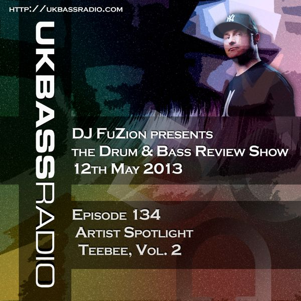 Ep  134 - Artist Spotlight on TeeBee, Vol  2 by FuZion DCA