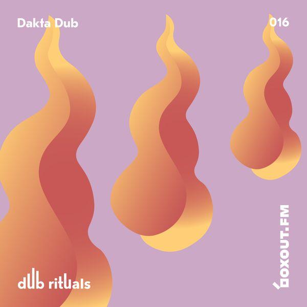 Dub Rituals 016 - Dakta Dub