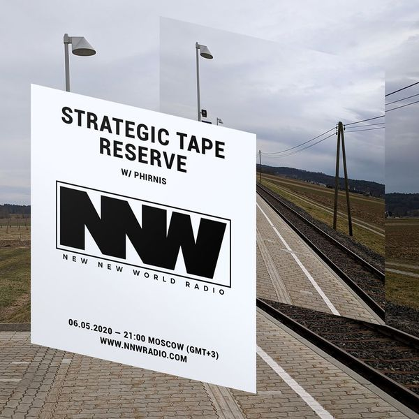 Strategic Tape Reserve w/ Phirnis - 6th May 2020