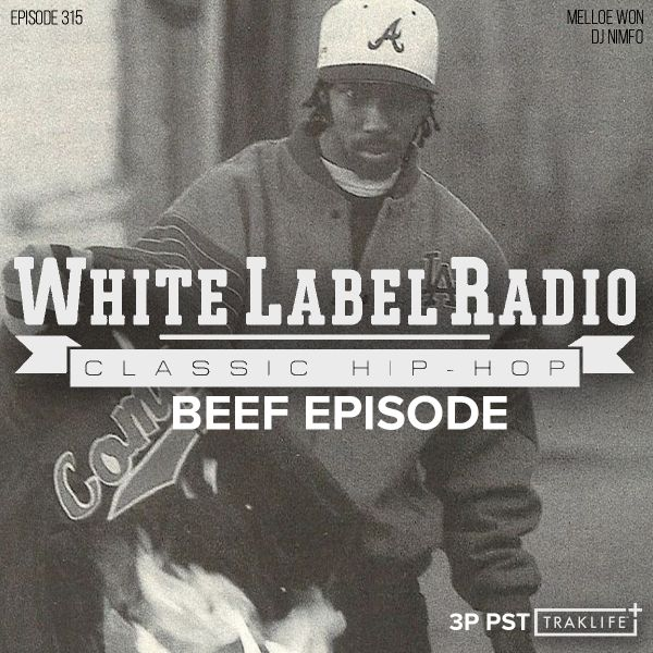 White Label Radio Ep. 315 (Hip Hop Beefs)